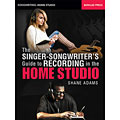 Hal Leonard The Singer-Songwriter's Guide to Recording in the Home Studio « Technical Book